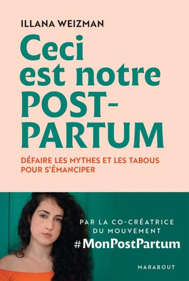 """""""This is our postpartum"""", by Illana Weizman."""